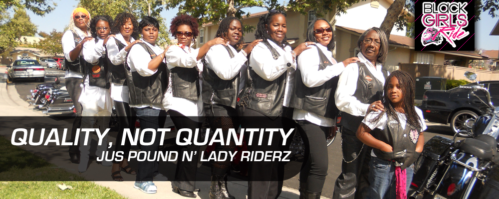 JUS POUND N' LADY RIDERZ: QUALITY, NOT QUANTITY