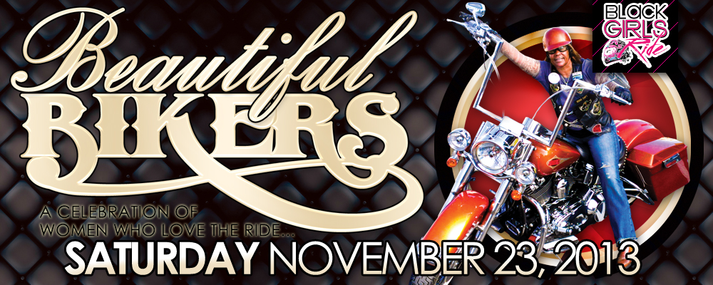 BEAUTIFUL BIKERS, A CELEBRATION OF WOMEN WHO LOVE THE RIDE!