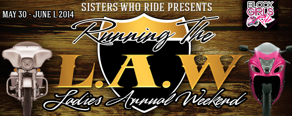 RUNNING THE L.A.W... LADIES ANNUAL WEEKEND!