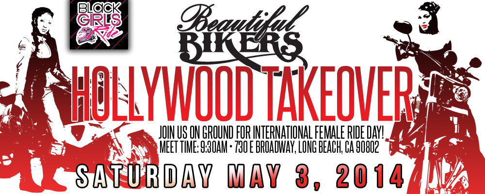 BEAUTIFUL BIKERS HOLLYWOOD TAKEOVER - MAY 3, 2014